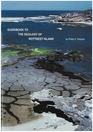 Guidebook to the Geology of Rottnest Island by Phillip E Playford